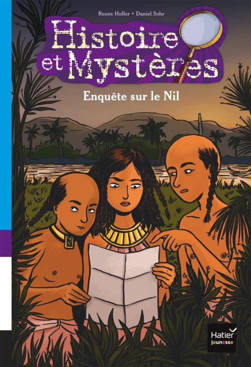 Collection Histoire et Mystères, Hatier. Enquête sur le Nil, roman jeunesse. Couverture par Elléa Bird.
