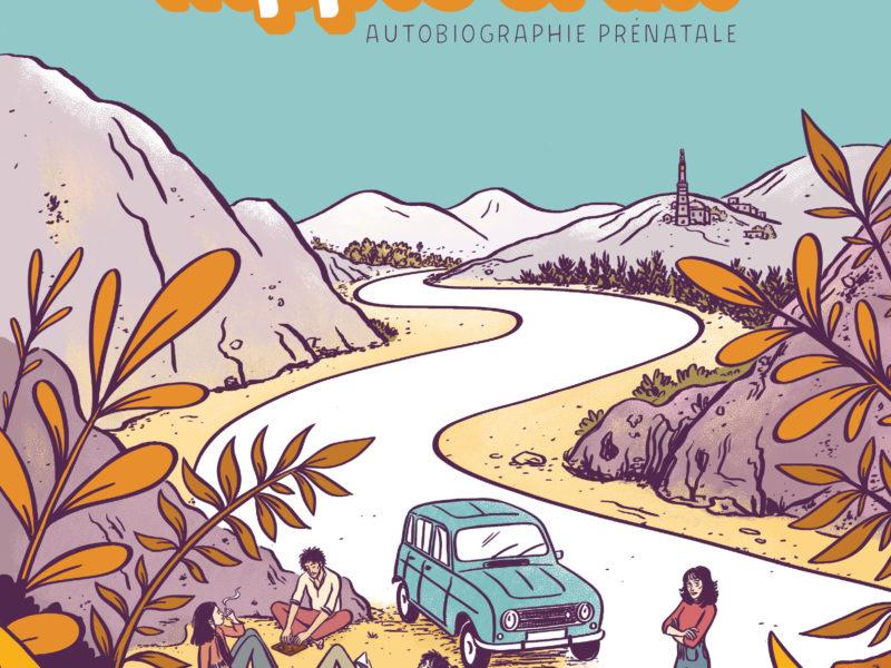 Couverture de la BD Hippie Ttrail, autobiographie prénatale, par Séverine Laliberté et Elléa Bird